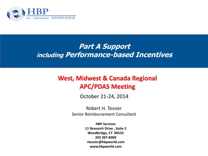 Part a support including performance based incentives
