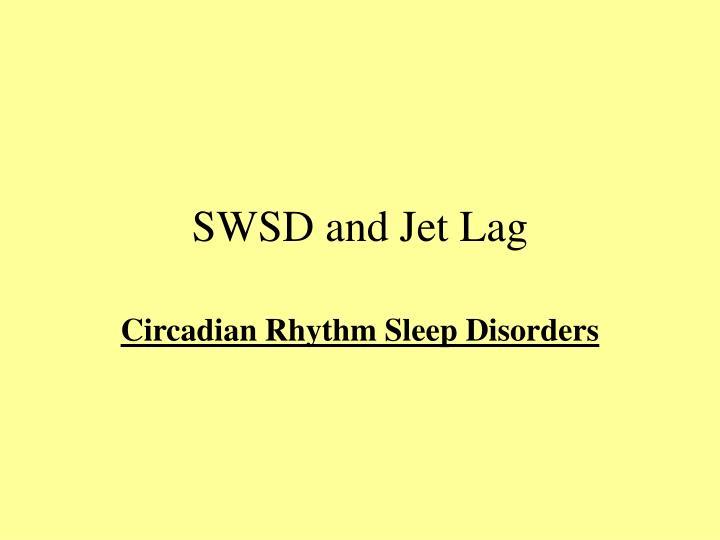 SWSD and Jet Lag