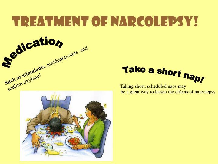 Treatment of Narcolepsy!