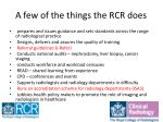 a few of the things the rcr does1