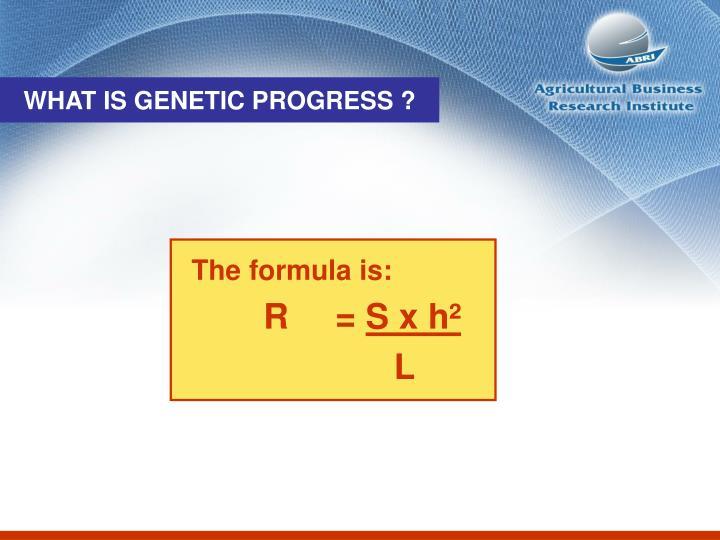 WHAT IS GENETIC PROGRESS ?