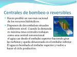 centrales de bombeo o reversibles