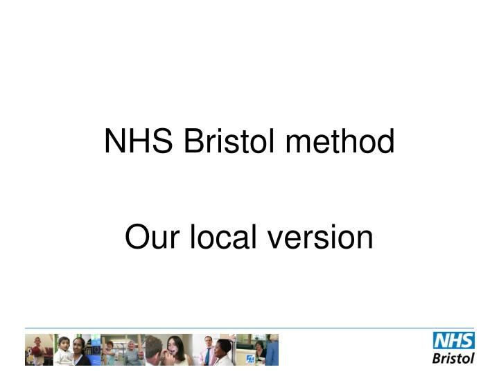 NHS Bristol method