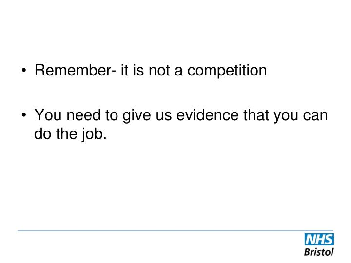 Remember- it is not a competition