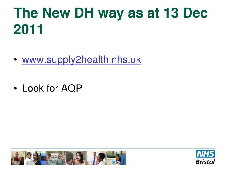 The New DH way as at 13 Dec 2011