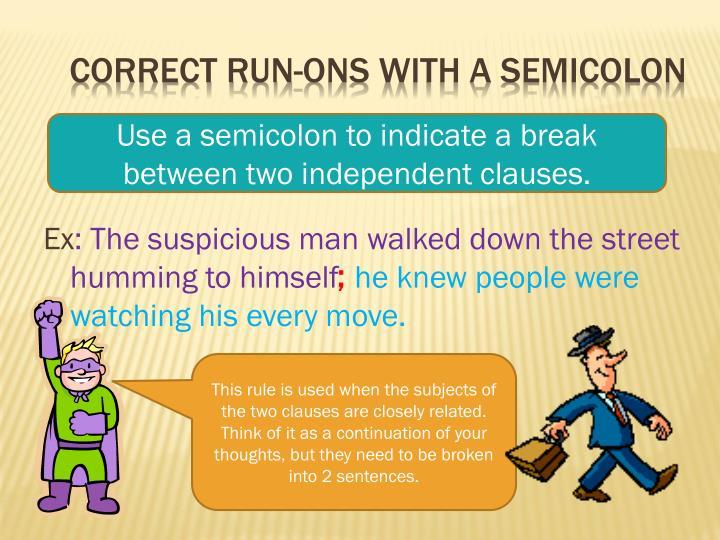 Correct run-ons with a semicolon