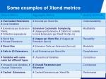 some examples of xtend metrics