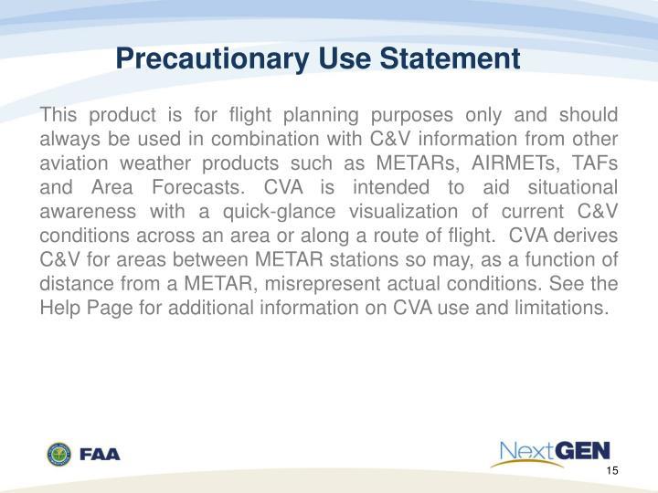 Precautionary Use Statement