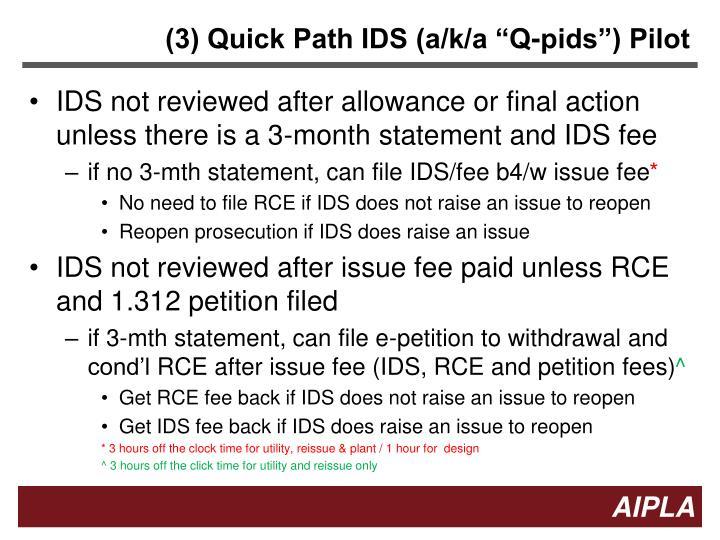"(3) Quick Path IDS (a/k/a ""Q-pids"") Pilot"