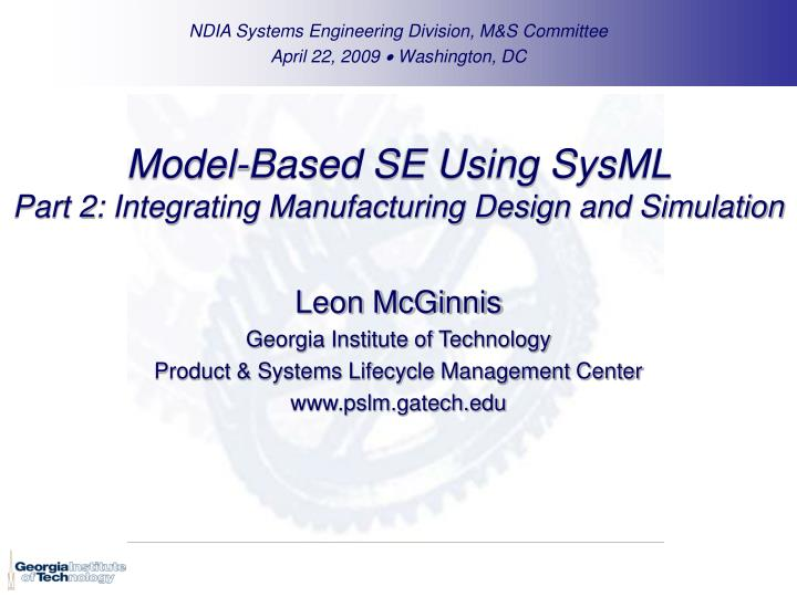 model based se using sysml part 2 integrating manufacturing design and simulation