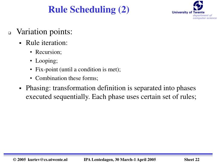 Rule Scheduling (2)