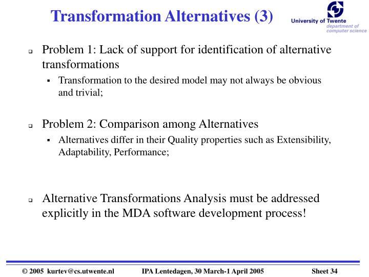 Transformation Alternatives (3)