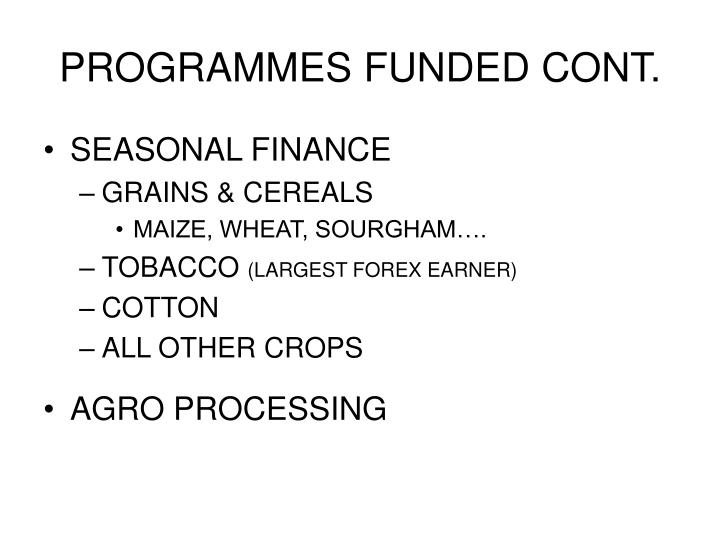 PROGRAMMES FUNDED CONT.