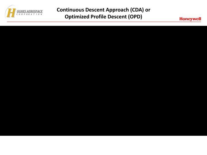 Continuous Descent Approach (CDA) or Optimized Profile Descent (OPD)