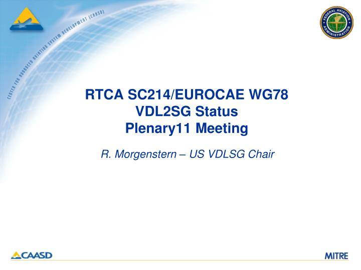 Rtca sc214 eurocae wg78 vdl2sg status plenary11 meeting