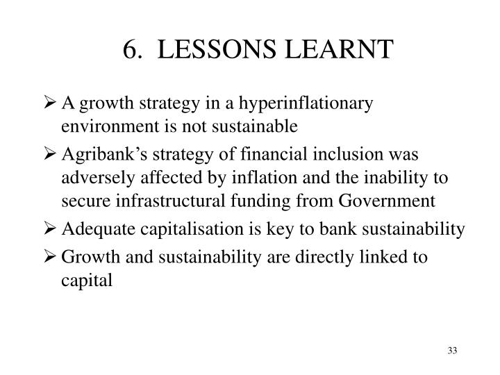 6.  LESSONS LEARNT