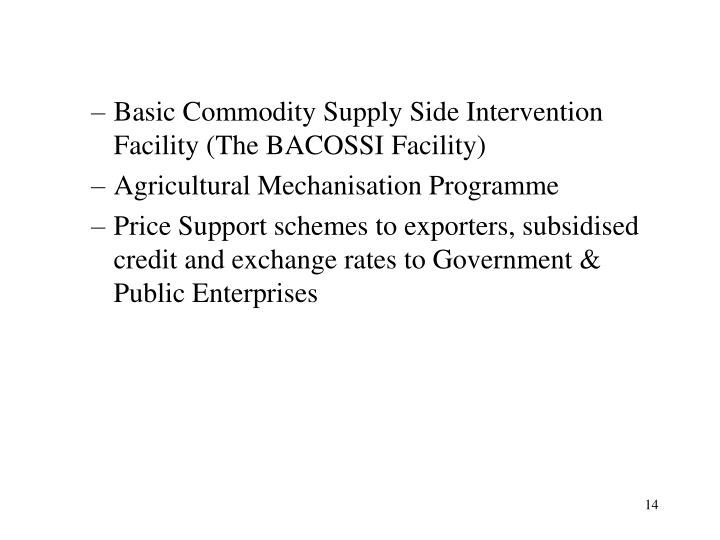 Basic Commodity Supply Side Intervention Facility (The BACOSSI Facility)