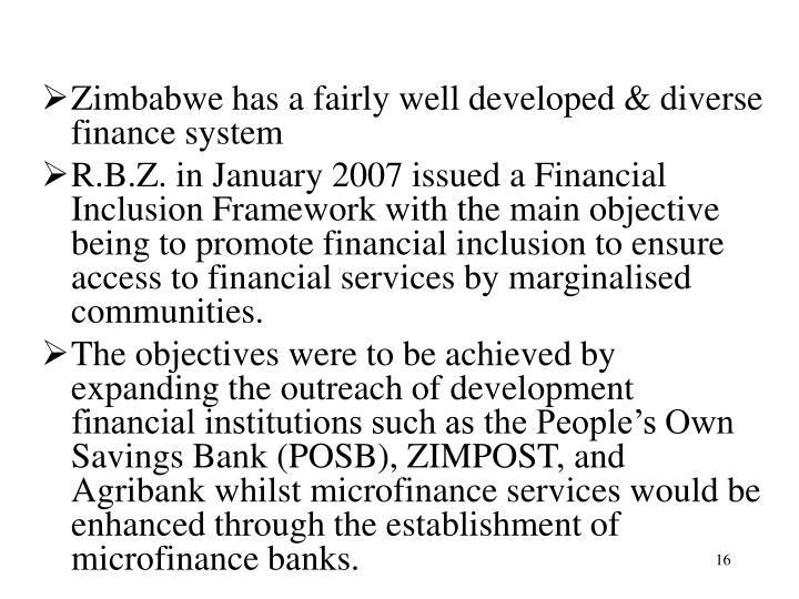 Zimbabwe has a fairly well developed & diverse finance system