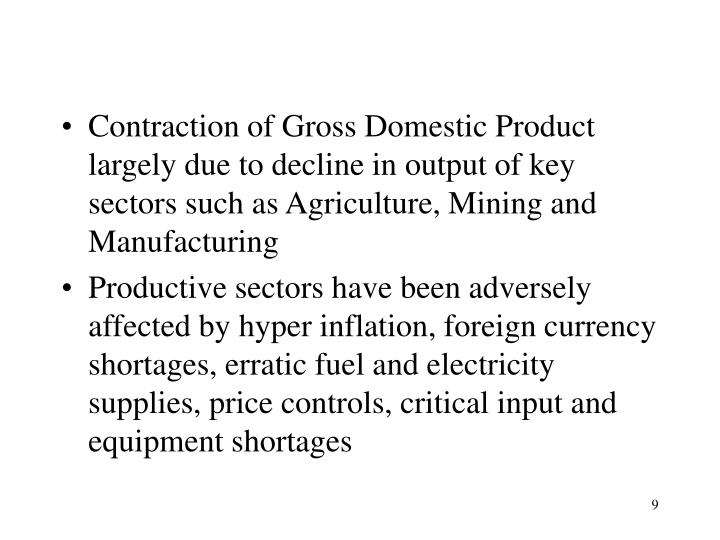 Contraction of Gross Domestic Product largely due to decline in output of key sectors such as Agriculture, Mining and Manufacturing