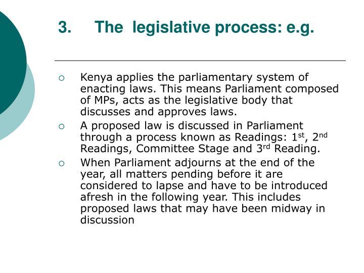 3.The  legislative process: e.g.