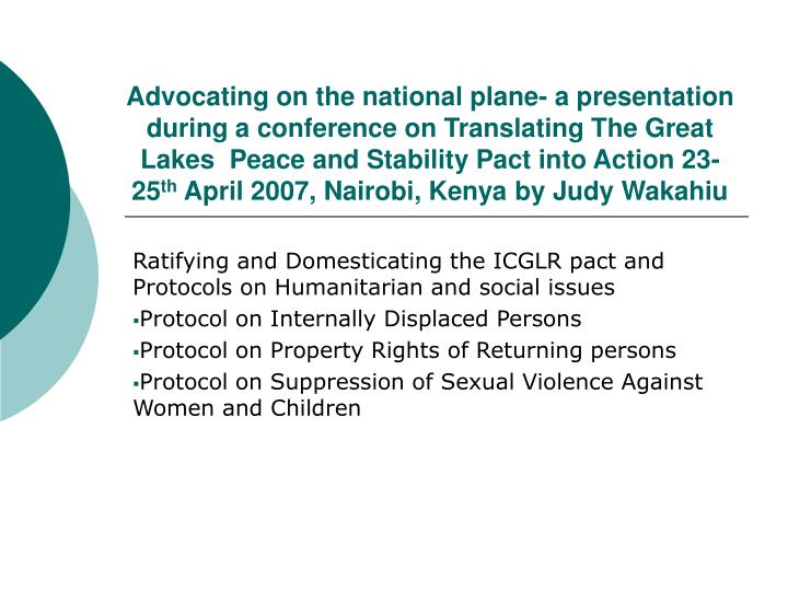 Advocating on the national plane- a presentation during a conference on Translating The Great Lakes  Peace and Stability Pact into Action 23-25