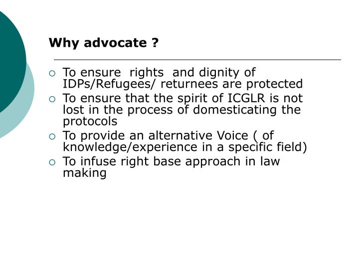 Why advocate ?