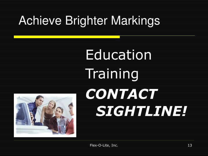 Achieve Brighter Markings
