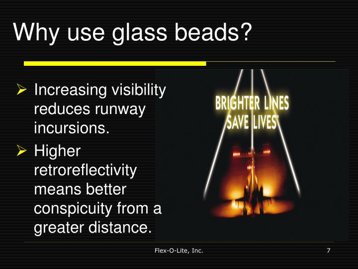 Why use glass beads?
