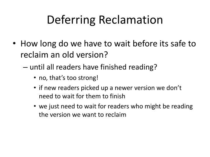 Deferring Reclamation