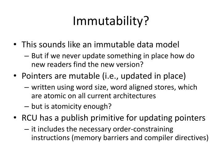 Immutability?