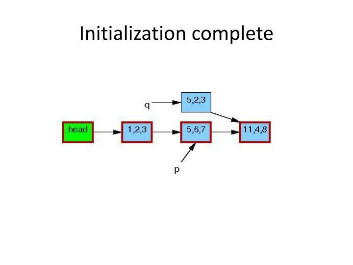 Initialization complete