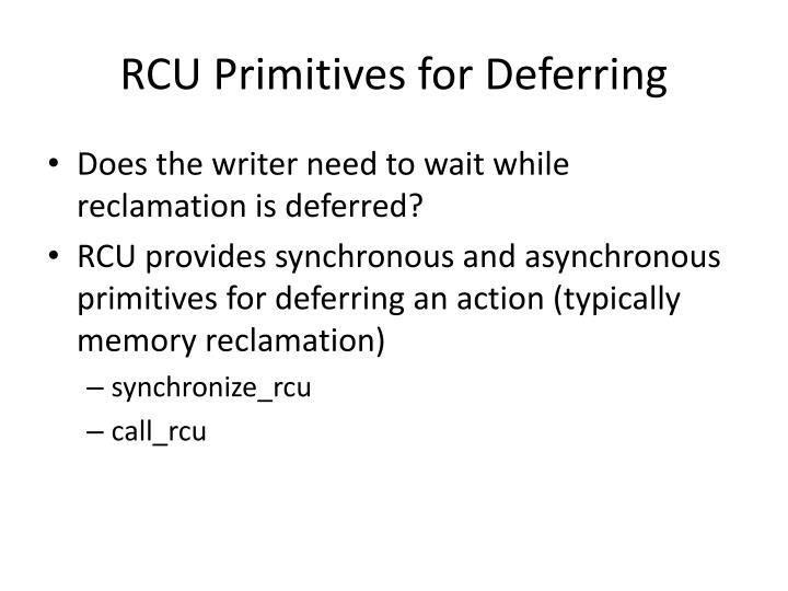RCU Primitives for Deferring