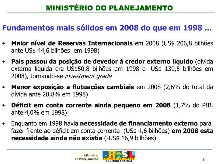 Fundamentos mais sólidos em 2008 do que em 1998 ...