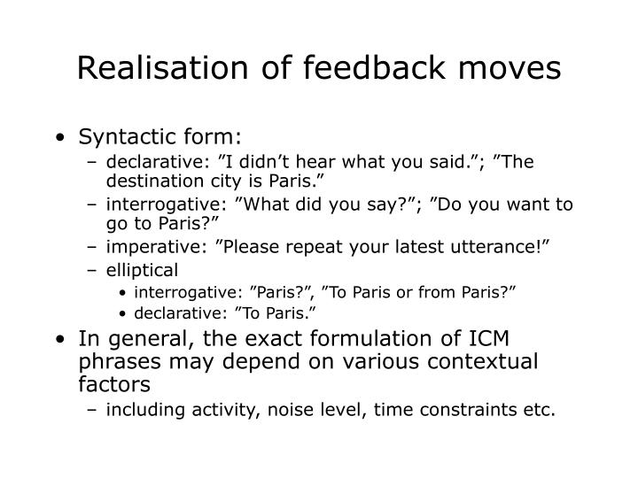 Realisation of feedback moves