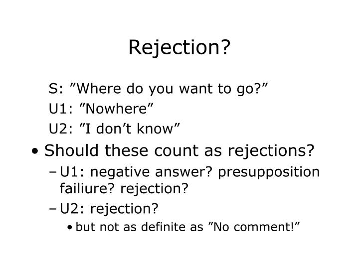 Rejection?