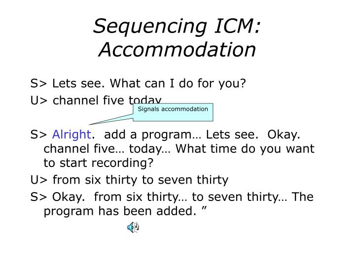 Sequencing ICM: Accommodation