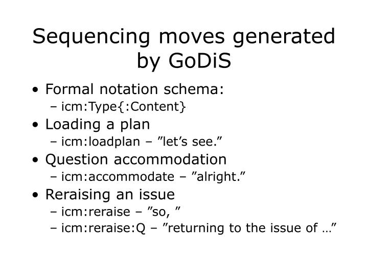 Sequencing moves generated by GoDiS