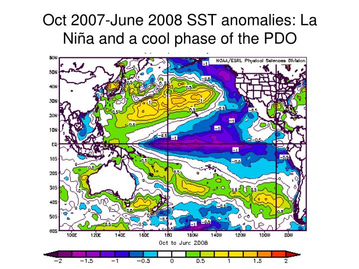 Oct 2007-June 2008 SST anomalies: La Niña and a cool phase of the PDO