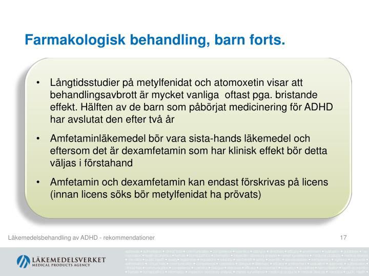 Farmakologisk behandling, barn forts.
