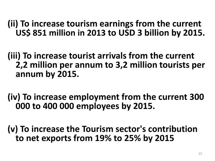 (ii) To increase tourism earnings from the current