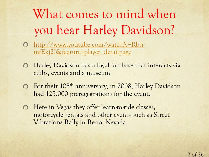 What comes to mind when you hear Harley Davidson?