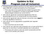 updates to 8 a program not all inclusive