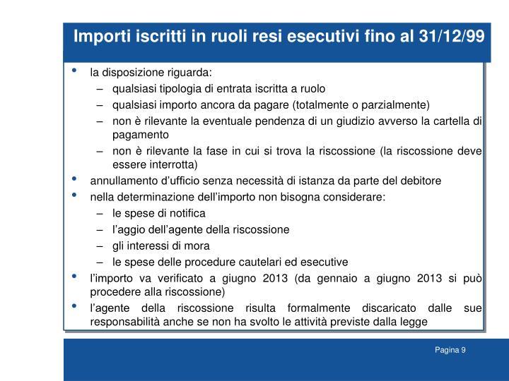 Importi iscritti in ruoli resi esecutivi fino al 31/12/99