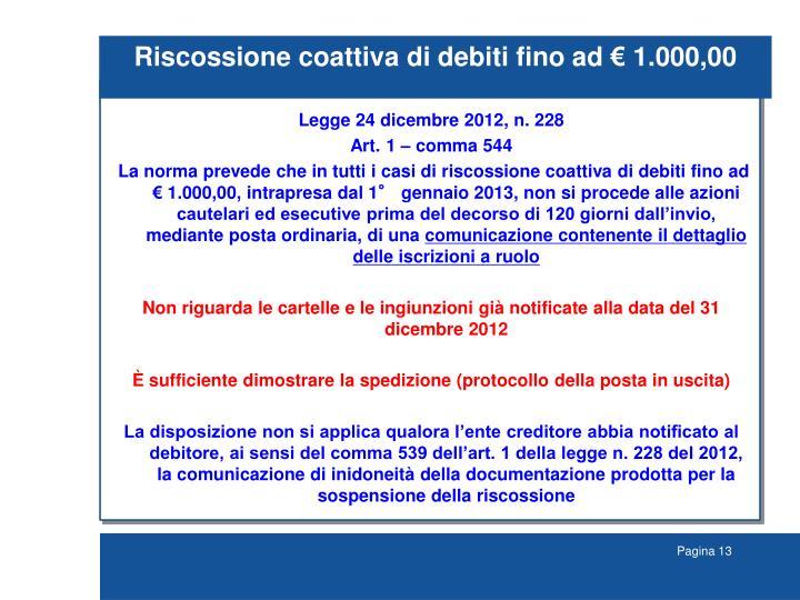Riscossione coattiva di debiti fino ad € 1.000,00