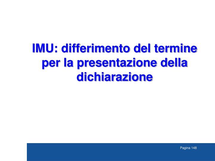 IMU: differimento del termine per la presentazione della dichiarazione