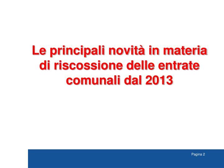Le principali novità in materia di riscossione delle entrate comunali dal 2013