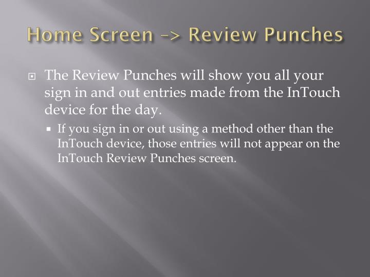 Home Screen –> Review Punches