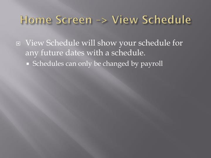 Home Screen –> View Schedule