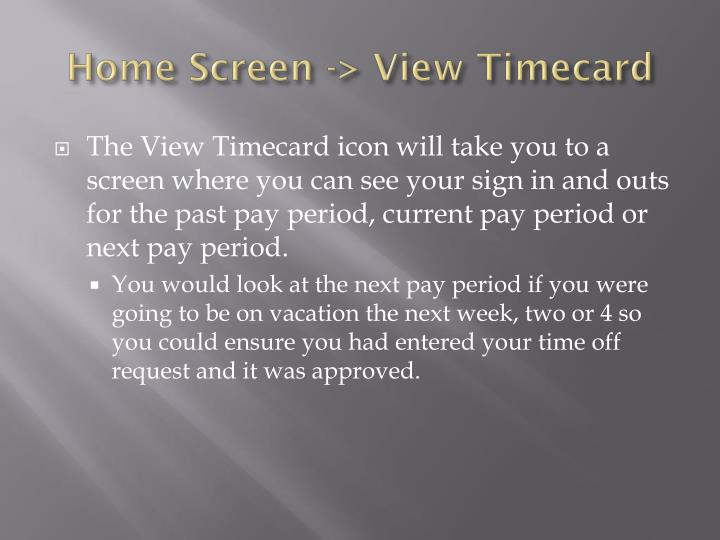 Home Screen -> View Timecard