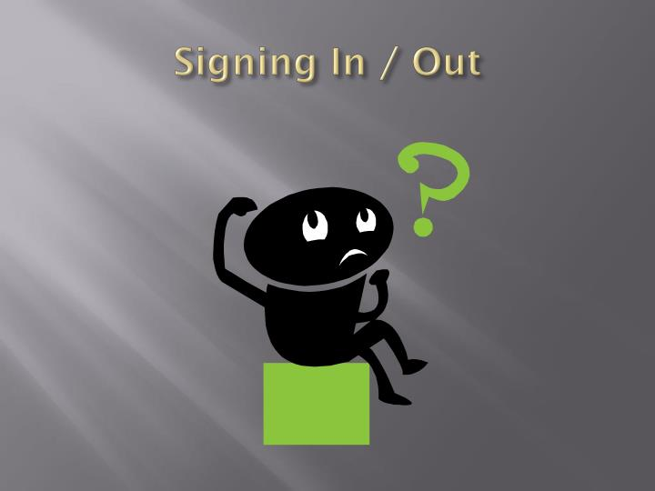 Signing In / Out